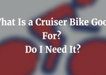 What Is a Cruiser Bike Good For