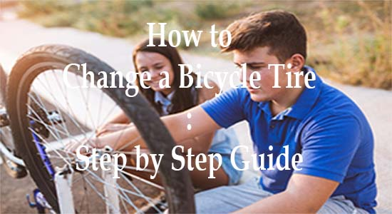 How to Change a Bicycle Tire: Step by Step Guide